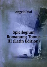Spicilegium Romanum; Tomus III (Latin Edition)