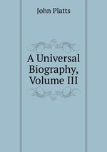 A Universal Biography, Volume III
