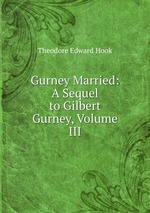 Gurney Married: A Sequel to Gilbert Gurney, Volume III