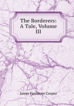 The Borderers: A Tale, Volume III