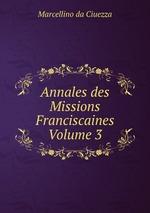 Annales des Missions Franciscaines Volume 3