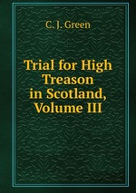 Trial for High Treason in Scotland, Volume III