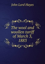 The wool and woollen tariff of March 3, 1883