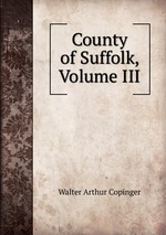 County of Suffolk, Volume III