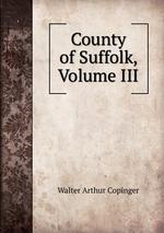County of Suffolk, Volume III