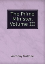 The Prime Minister, Volume III