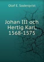 Johan III och Hertig Karl, 1568-1575