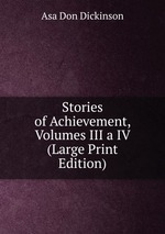 Stories of Achievement, Volumes III a IV (Large Print Edition)