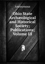 Ohio State Archological and Historical Society; Publications; Volume III