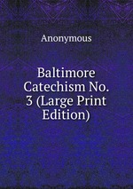 Baltimore Catechism No. 3 (Large Print Edition)