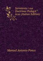 Sarmiento i sus Doctrinas PedagAjicas (Italian Edition)