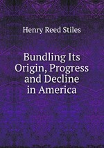 Bundling Its Origin, Progress and Decline in America