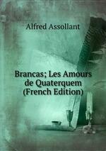 Brancas; Les Amours de Quaterquem (French Edition)