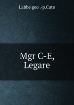 Mgr C-E, Legare