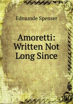 Amoretti: Written Not Long Since