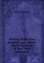 History of the One hundred and eighty-ninth regiment of New-York volunteers
