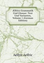 lfrics Grammatik Und Glossar: Text Und Varianten, Volume 1 (German Edition)