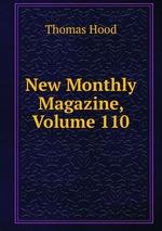 New Monthly Magazine, Volume 110