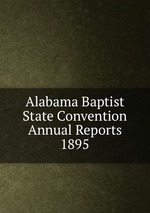 Alabama Baptist State Convention Annual Reports 1895
