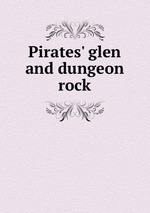 Pirates` glen and dungeon rock