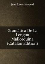 Gramtica De La Lengua Mallorquina (Catalan Edition)