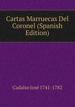 Cartas Marruecas Del Coronel (Spanish Edition)