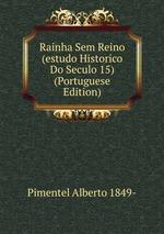 Rainha Sem Reino (estudo Historico Do Seculo 15) (Portuguese Edition)
