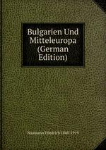 Bulgarien Und Mitteleuropa (German Edition)