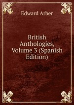 British Anthologies, Volume 3 (Spanish Edition)