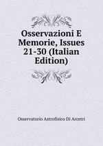 Osservazioni E Memorie, Issues 21-30 (Italian Edition)