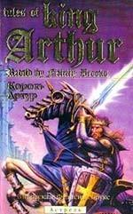 Tales of King Arthur: Retold by Felicity Brooks