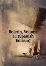Boletn, Volume 11 (Spanish Edition)