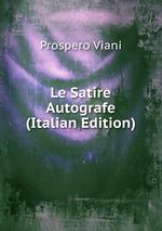 Le Satire Autografe (Italian Edition)