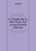 Le Priple De La Mer Noire, Par Arrien (French Edition)