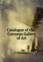 Catalogue of the . Corcoran Gallery of Art