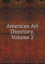American Art Directory, Volume 2