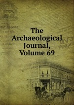 The Archaeological Journal, Volume 69