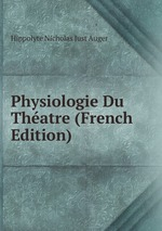 Physiologie Du Thatre (French Edition)