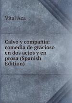 Calvo y compaa: comedia de gracioso en dos actos y en prosa (Spanish Edition)