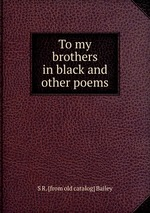 To my brothers in black and other poems