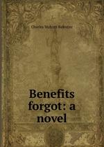 Benefits forgot: a novel