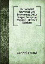 Dictionnaire Universel Des Synonymes De La Langue Franaise, Volume 1 (French Edition)