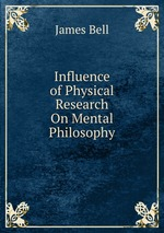 Influence of Physical Research On Mental Philosophy