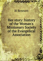 Her story: history of the Woman`s Missionary Society of the Evangelical Association