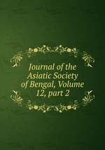 Journal of the Asiatic Society of Bengal, Volume 12,part 2