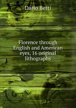 Florence through English and American eyes, 16 original lithographs