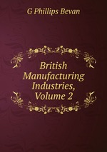 British Manufacturing Industries, Volume 2