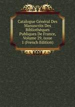 Catalogue Gnral Des Manuscrits Des Bibliothques Publiques De France, Volume 29,issue 1 (French Edition)