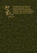 Catalogue De La Collection Rouyer, Lgue En 1897 Au Dpartement Des Mdailles Et Antiques: Ptie. Jetons Et Mreaux Du Moyen ge (French Edition)