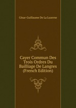 Cayer Commun Des Trois Ordres Du Bailliage De Langres (French Edition)